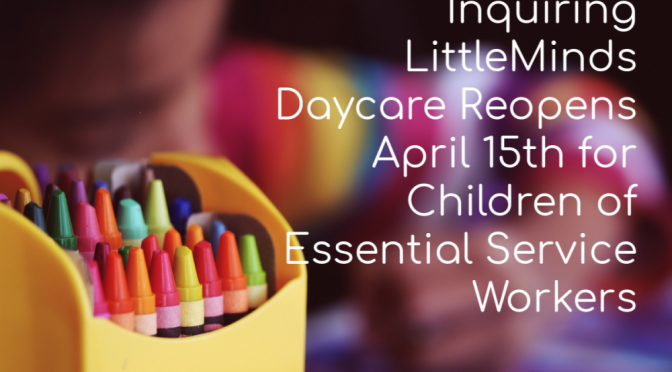 Inquiring Little Minds Childcare Reopening